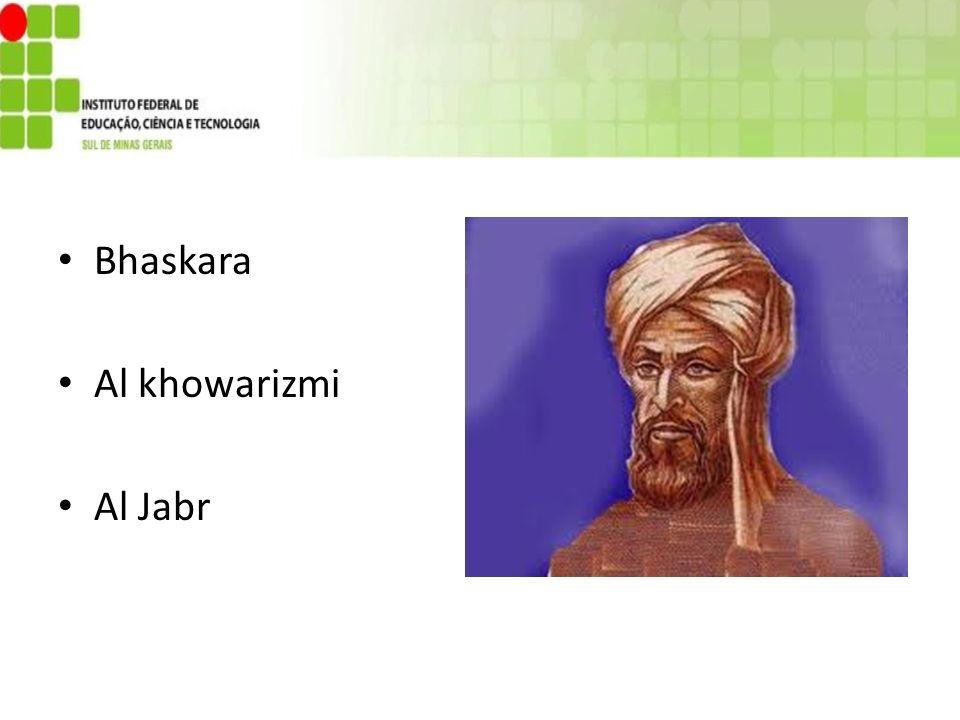 Bhaskara Al khowarizmi Al Jabr