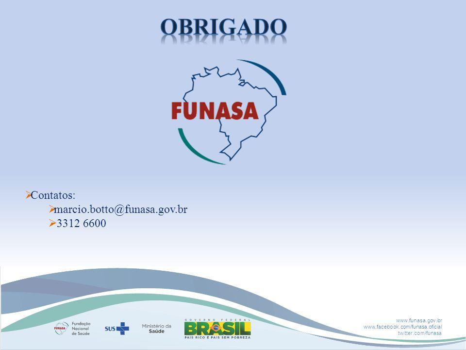 Obrigado Contatos: marcio.botto@funasa.gov.br 3312 6600