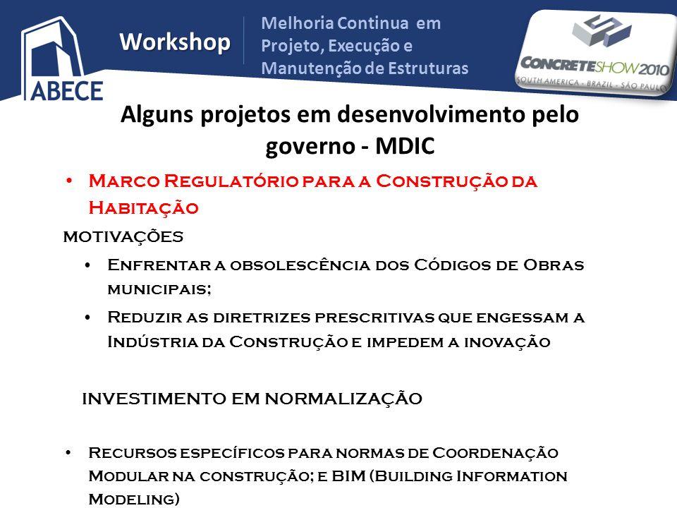 Alguns projetos em desenvolvimento pelo governo - MDIC