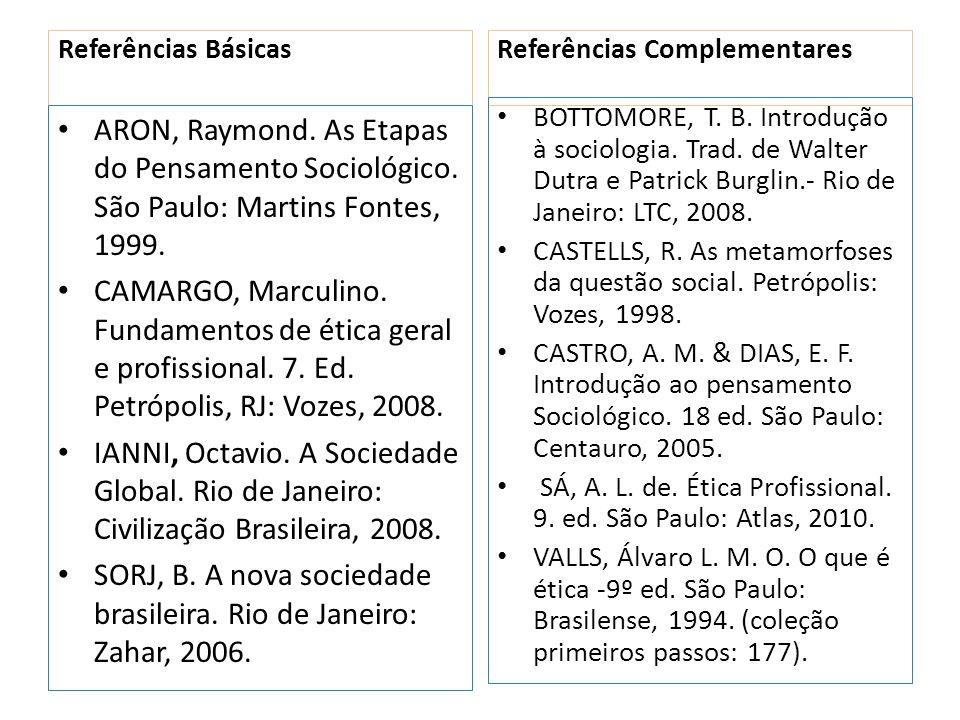 SORJ, B. A nova sociedade brasileira. Rio de Janeiro: Zahar, 2006.