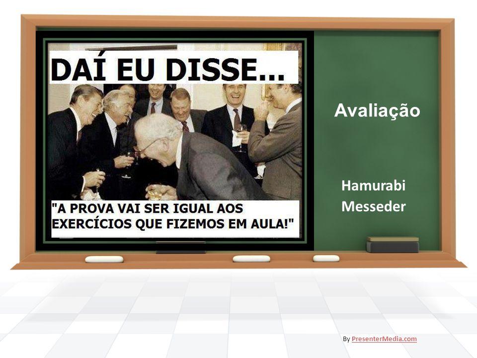 Avaliação Hamurabi Messeder By PresenterMedia.com