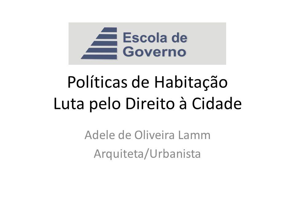 Políticas de Habitação Luta pelo Direito à Cidade