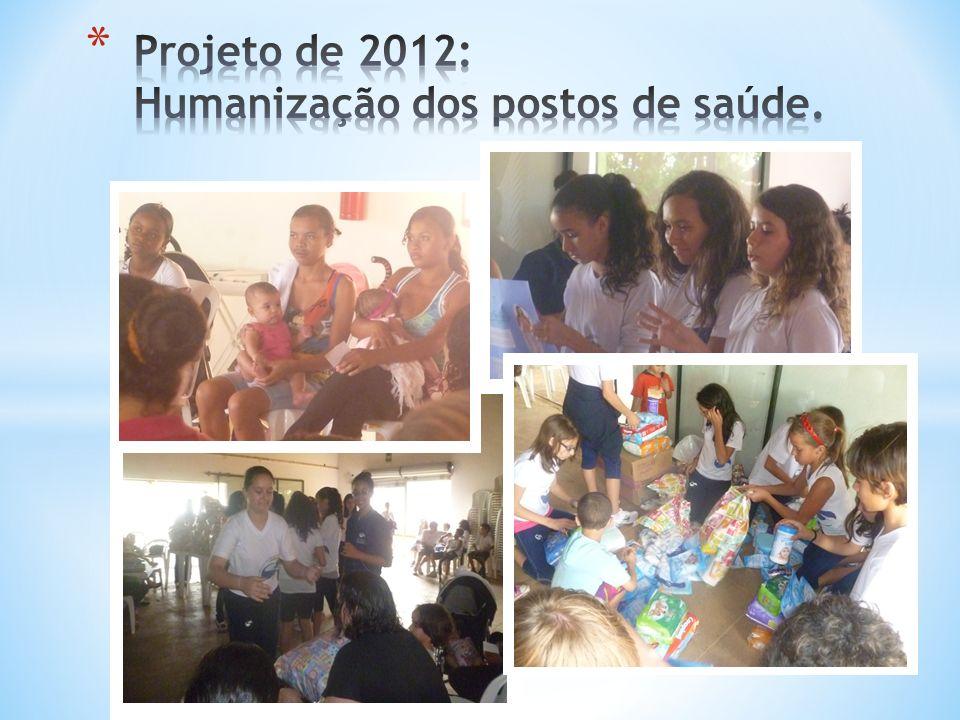Projeto de 2012: Humanização dos postos de saúde.