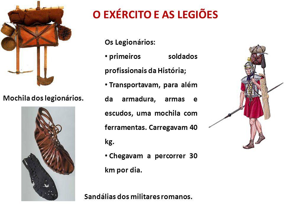 O EXÉRCITO E AS LEGIÕES Os Legionários: