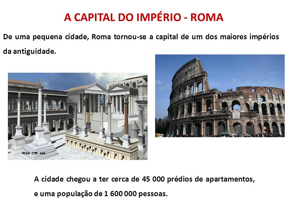 A CAPITAL DO IMPÉRIO - ROMA
