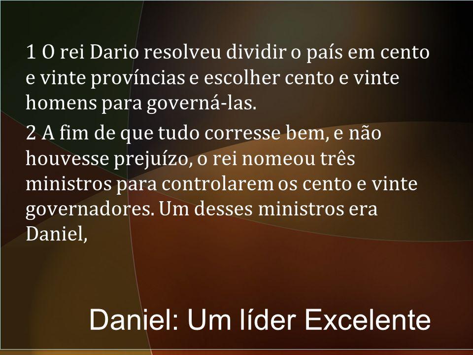 Daniel: Um líder Excelente