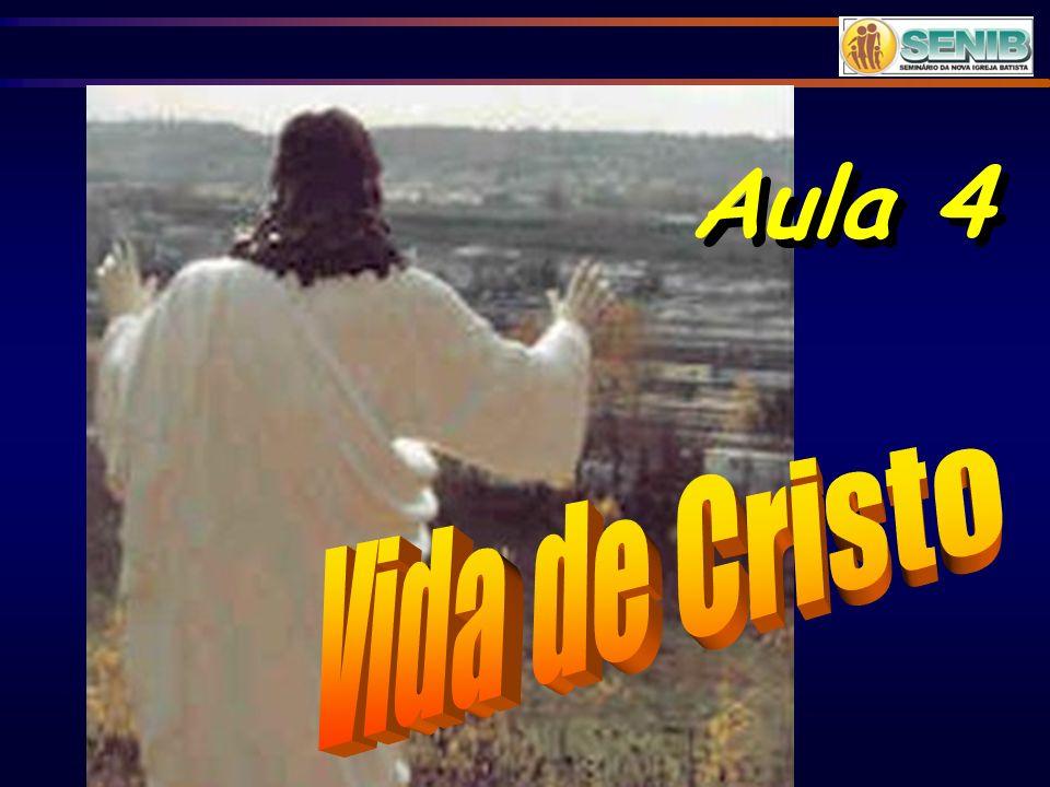 Aula 4 Vida de Cristo