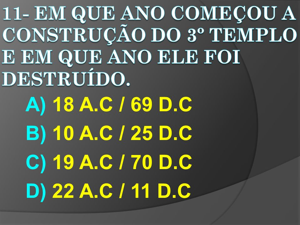 A) 18 A.C / 69 D.C B) 10 A.C / 25 D.C C) 19 A.C / 70 D.C