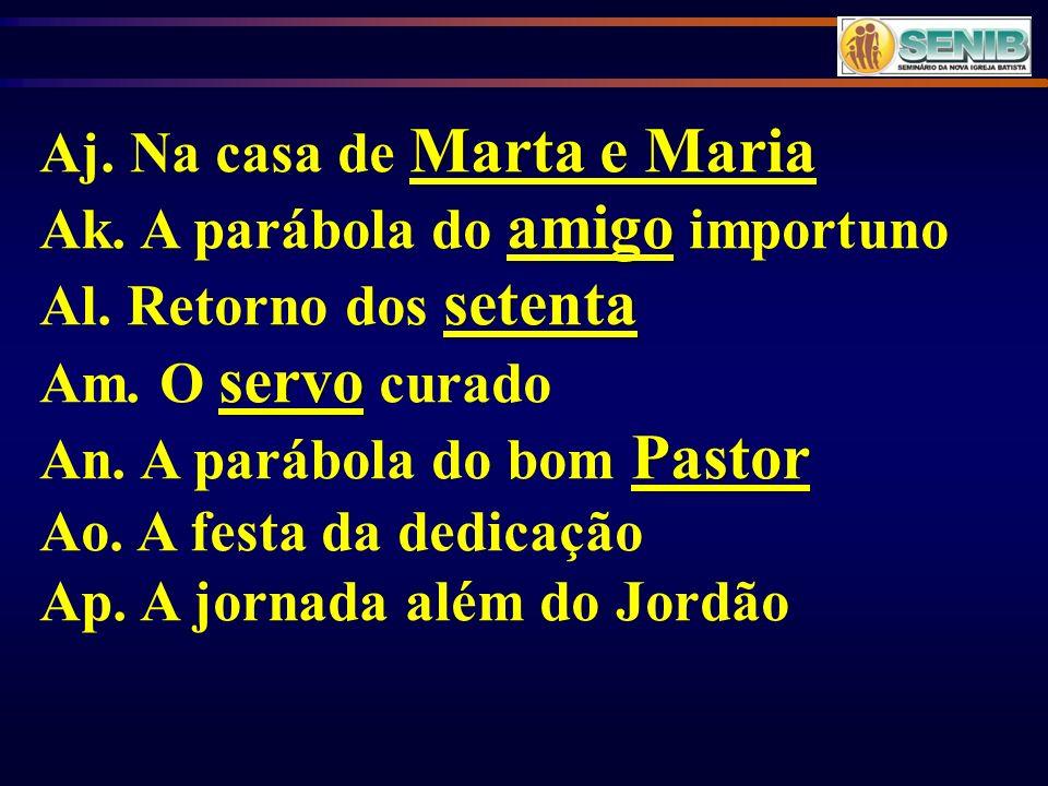 Aj. Na casa de Marta e Maria