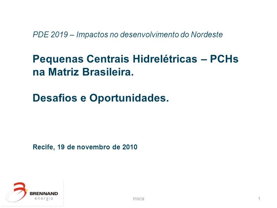 Pequenas Centrais Hidrelétricas – PCHs na Matriz Brasileira.
