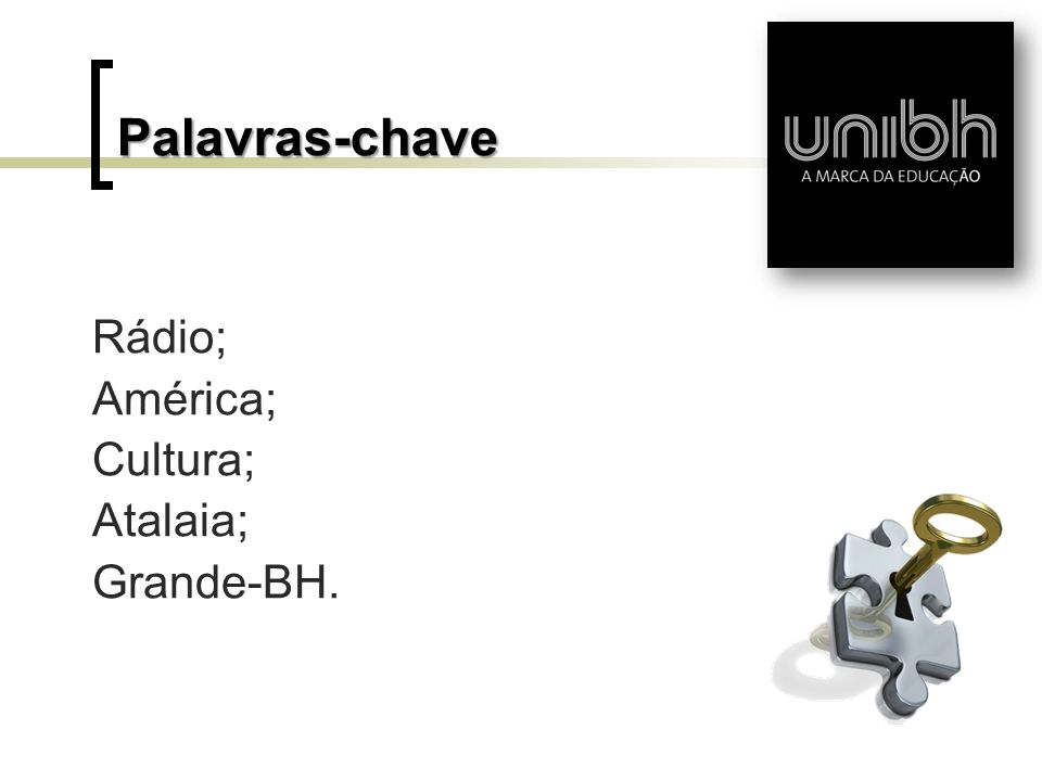 Palavras-chave Rádio; América; Cultura; Atalaia; Grande-BH.