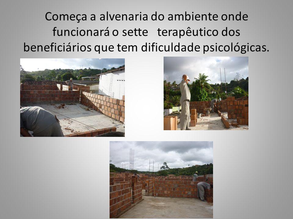 Começa a alvenaria do ambiente onde funcionará o sette terapêutico dos beneficiários que tem dificuldade psicológicas.