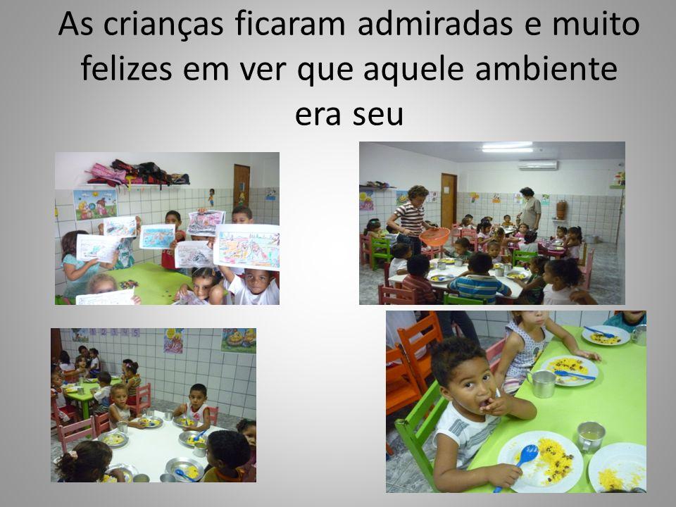 As crianças ficaram admiradas e muito felizes em ver que aquele ambiente era seu