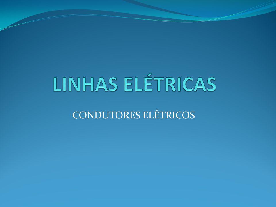 LINHAS ELÉTRICAS CONDUTORES ELÉTRICOS