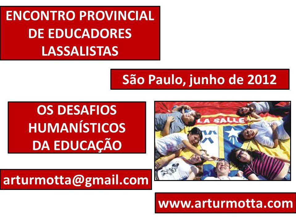 ENCONTRO PROVINCIAL DE EDUCADORES LASSALISTAS OS DESAFIOS HUMANÍSTICOS