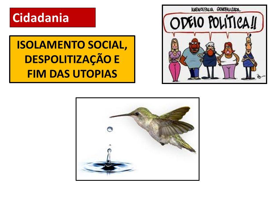 ISOLAMENTO SOCIAL, DESPOLITIZAÇÃO E