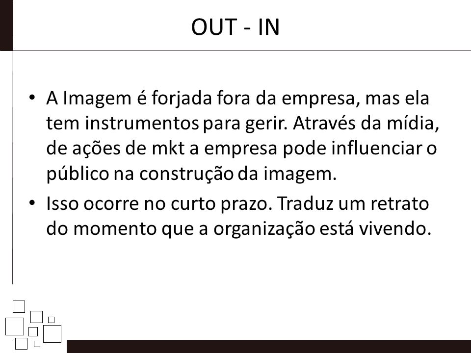 OUT - IN