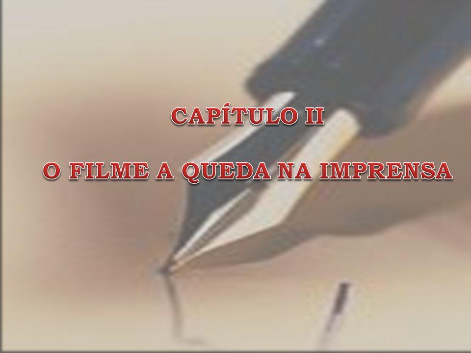 CAPÍTULO II O FILME A QUEDA NA IMPRENSA