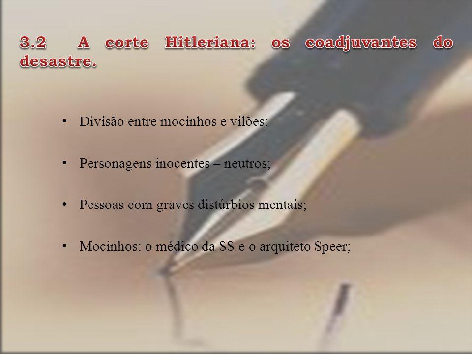 3.2 A corte Hitleriana: os coadjuvantes do desastre.
