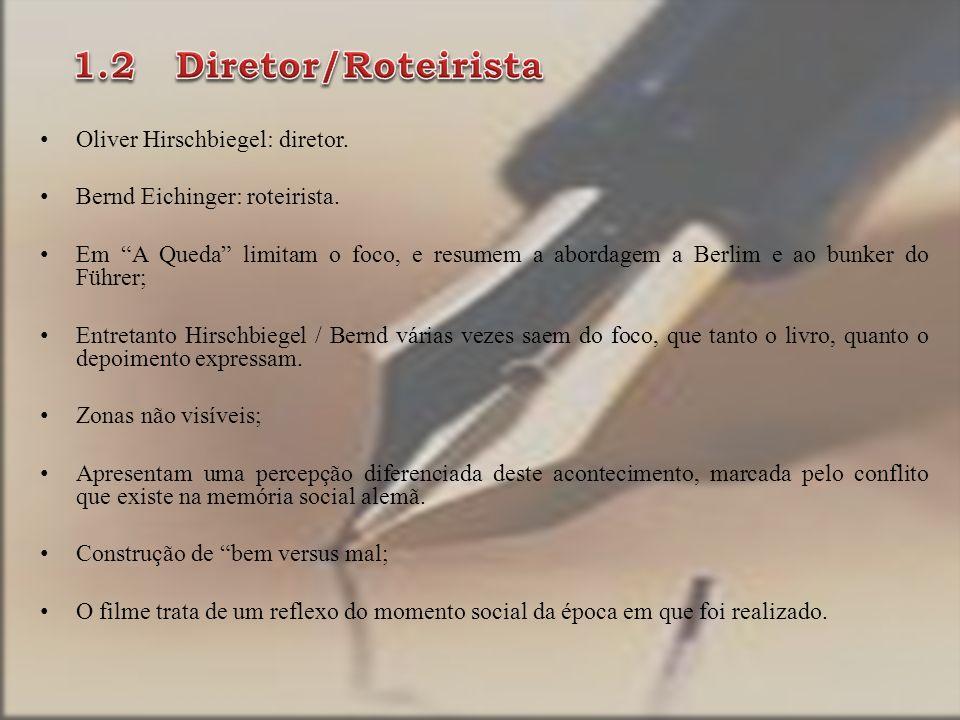 1.2 Diretor/Roteirista Oliver Hirschbiegel: diretor.