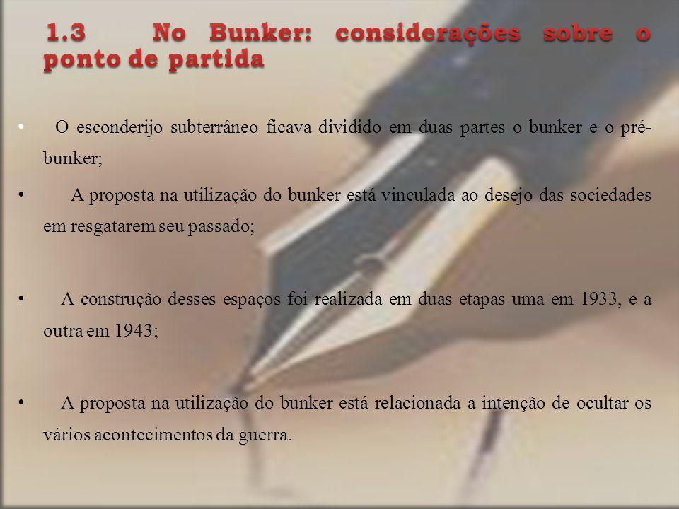 1.3 No Bunker: considerações sobre o ponto de partida