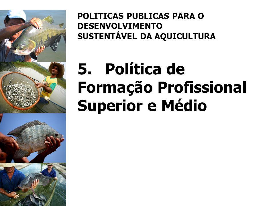 POLITICAS PUBLICAS PARA O DESENVOLVIMENTO SUSTENTÁVEL DA AQUICULTURA 5