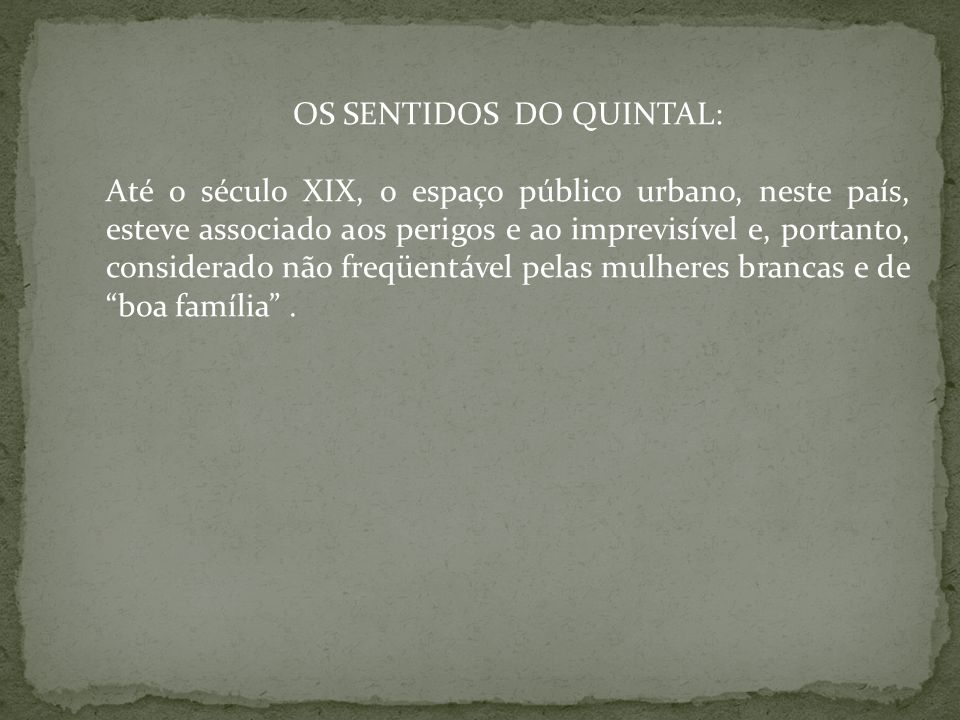 OS SENTIDOS DO QUINTAL: