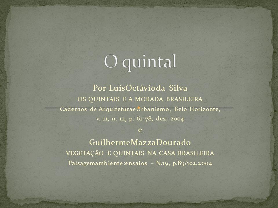 O quintal Por LuísOctávioda Silva e GuilhermeMazzaDourado