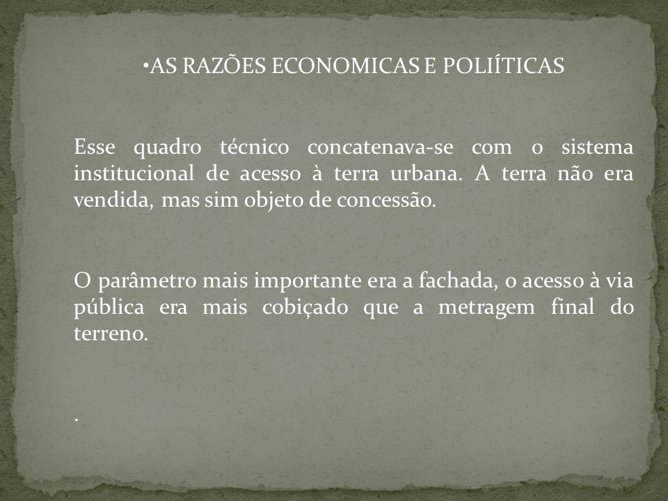 AS RAZÕES ECONOMICAS E POLIÍTICAS