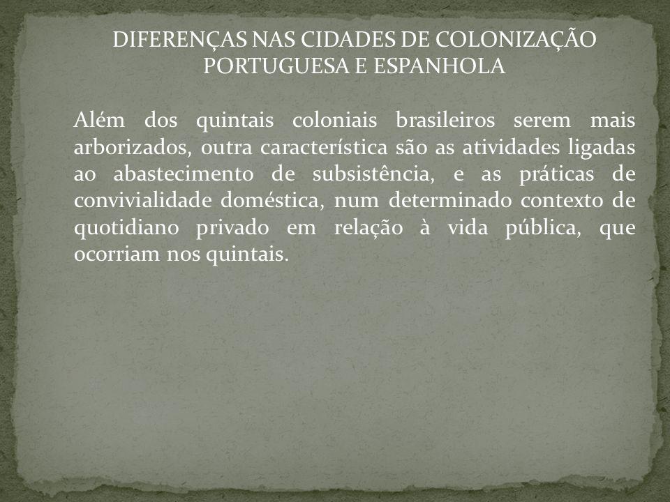 DIFERENÇAS NAS CIDADES DE COLONIZAÇÃO PORTUGUESA E ESPANHOLA