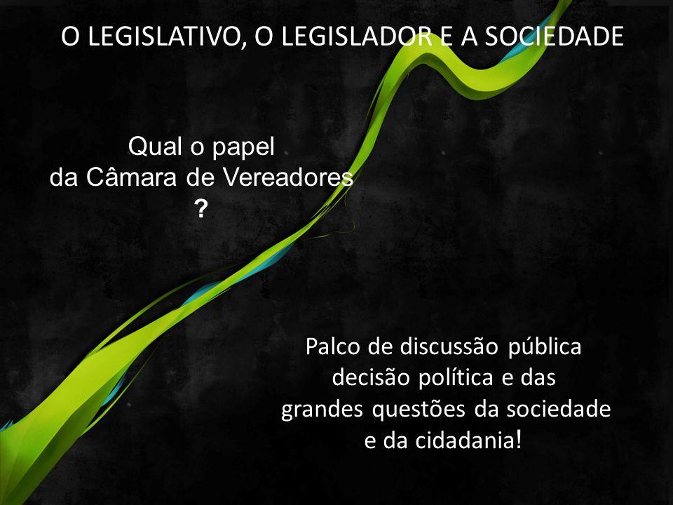 O LEGISLATIVO, O LEGISLADOR E A SOCIEDADE