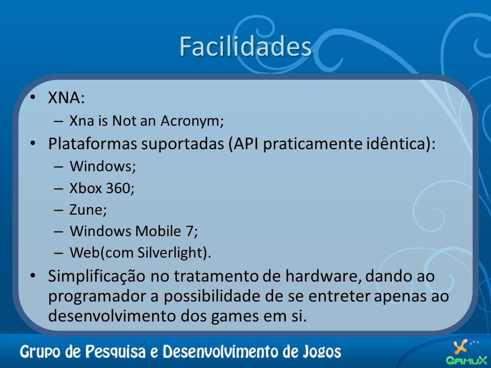 Facilidades XNA: Plataformas suportadas (API praticamente idêntica):