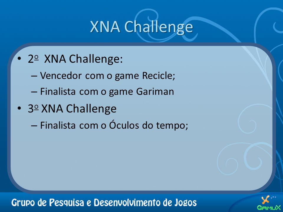 XNA Challenge 2o XNA Challenge: 3o XNA Challenge