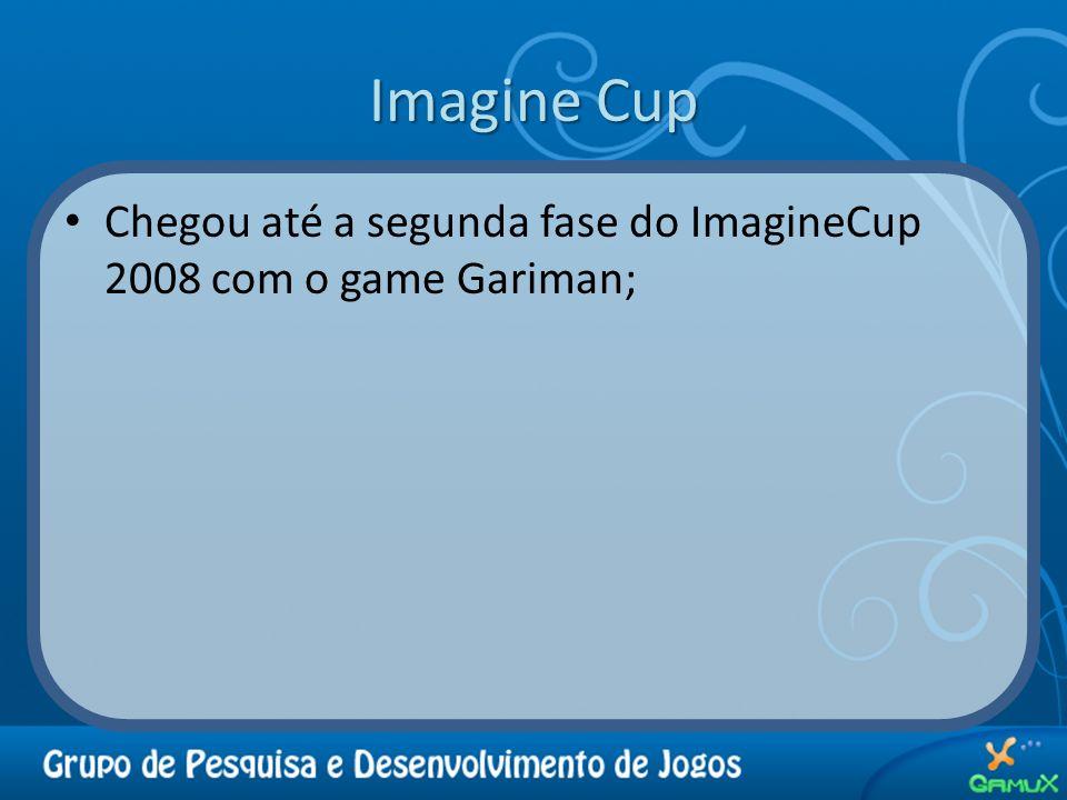 Imagine Cup Chegou até a segunda fase do ImagineCup 2008 com o game Gariman;