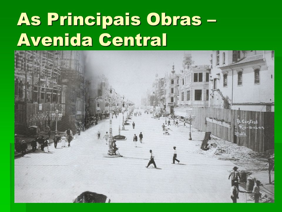 As Principais Obras – Avenida Central