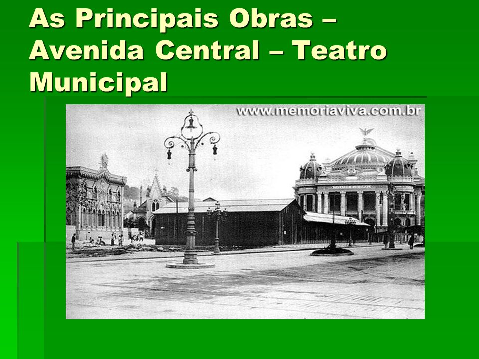 As Principais Obras – Avenida Central – Teatro Municipal