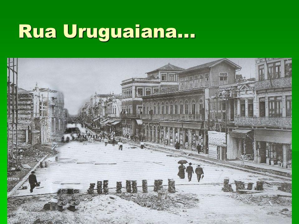 Rua Uruguaiana...