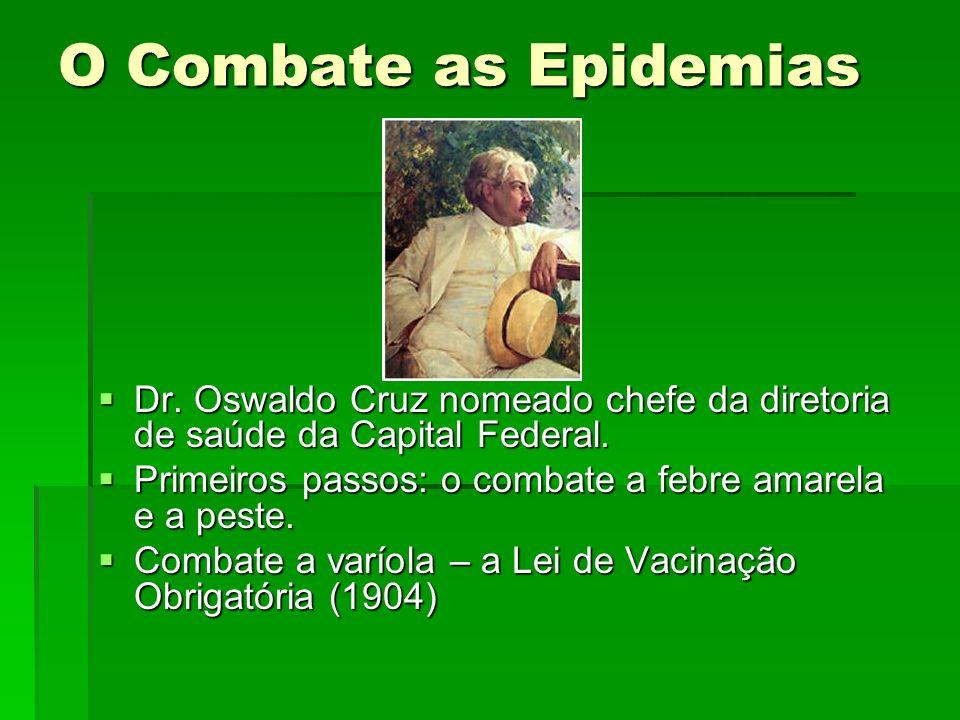 O Combate as Epidemias Dr. Oswaldo Cruz nomeado chefe da diretoria de saúde da Capital Federal.
