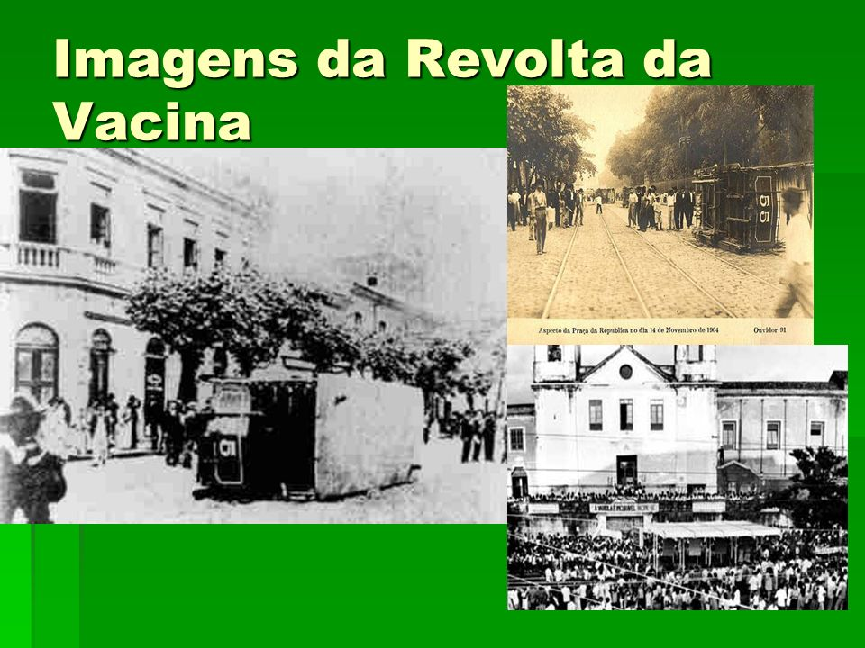 Imagens da Revolta da Vacina