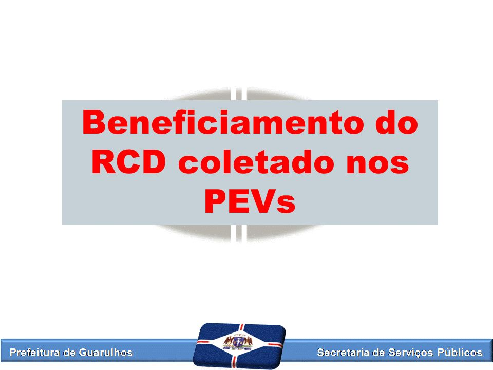 Beneficiamento do RCD coletado nos PEVs
