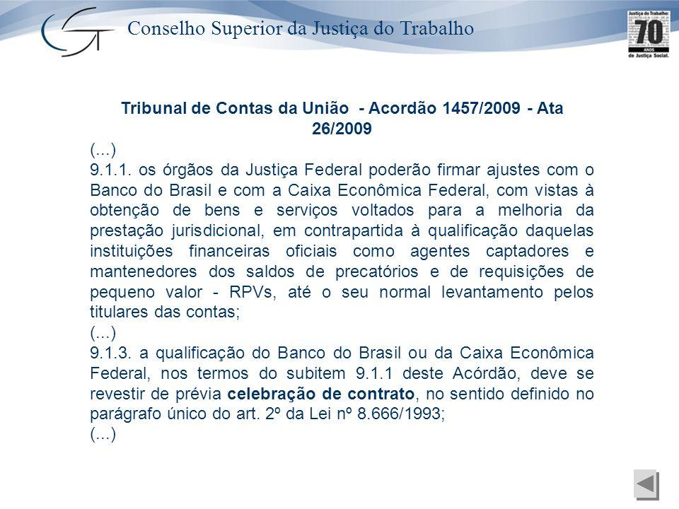 Tribunal de Contas da União - Acordão 1457/2009 - Ata 26/2009