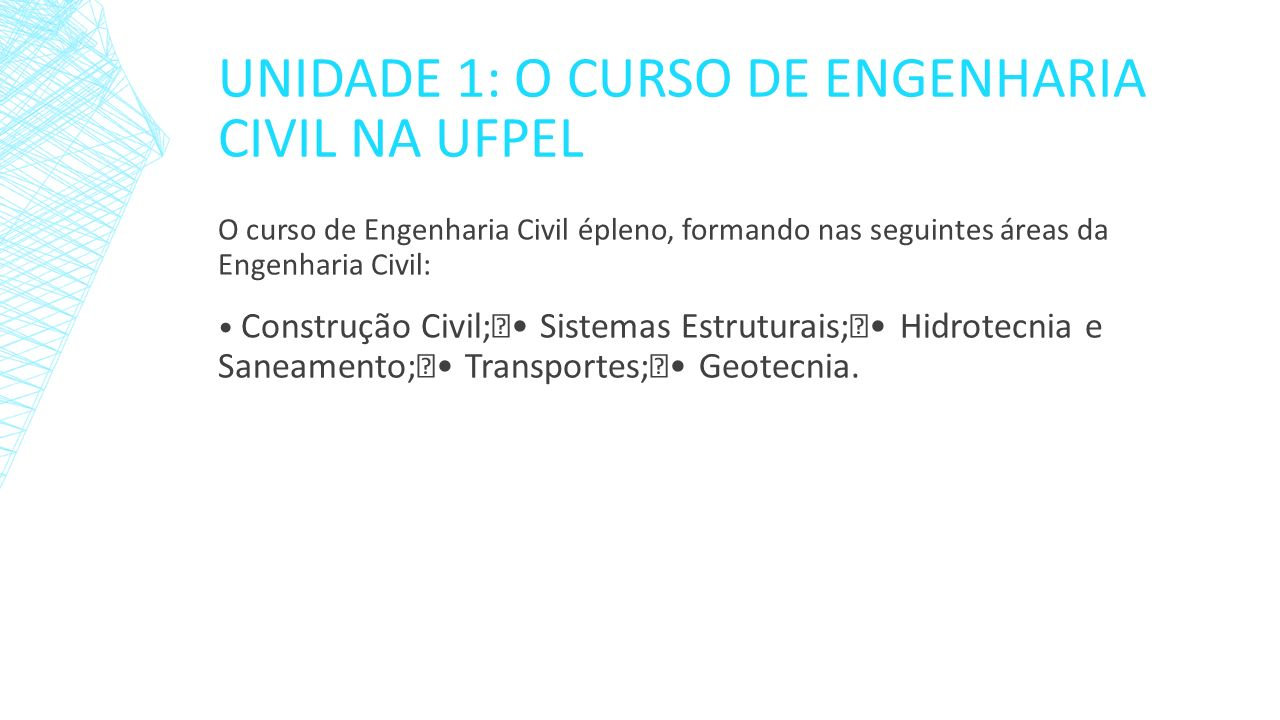 Unidade 1: O curso de Engenharia Civil na UFPel