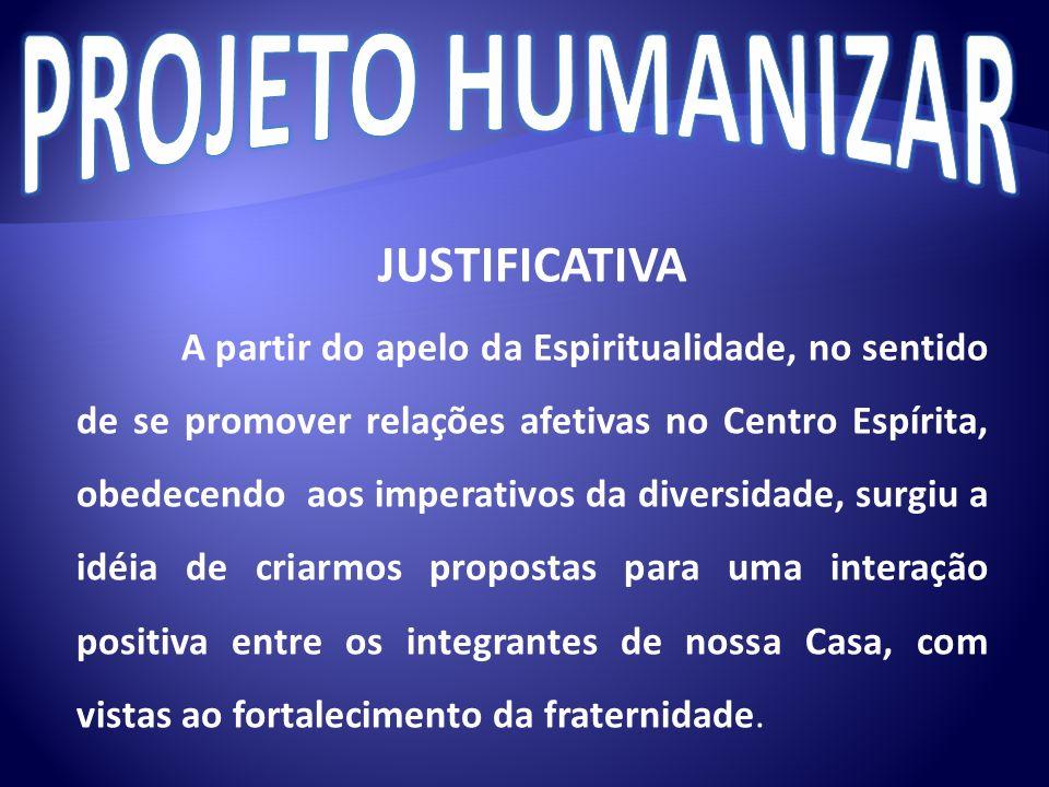 PROJETO HUMANIZAR JUSTIFICATIVA