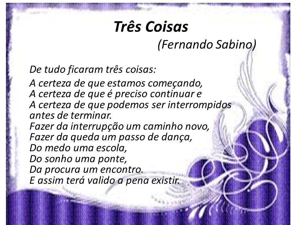 Três Coisas (Fernando Sabino)