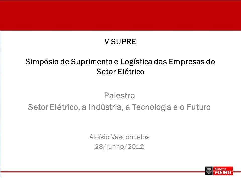 Setor Elétrico, a Indústria, a Tecnologia e o Futuro