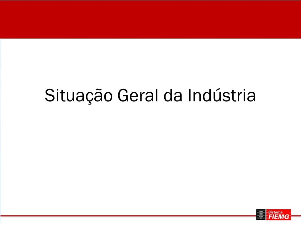 Situação Geral da Indústria