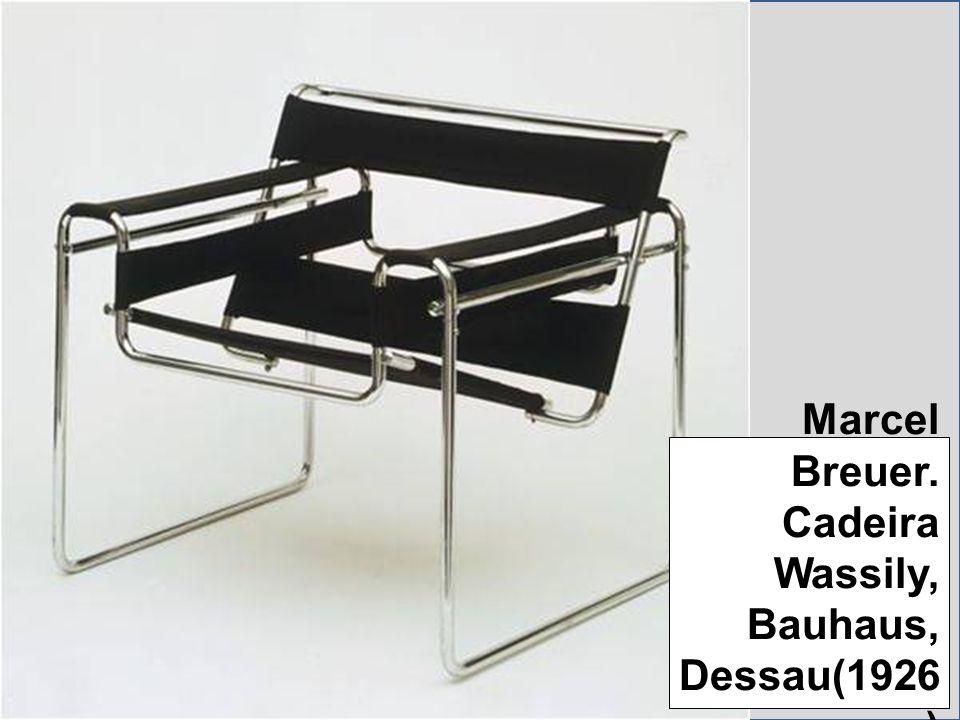 Marcel Breuer. Cadeira Wassily, Bauhaus, Dessau(1926)