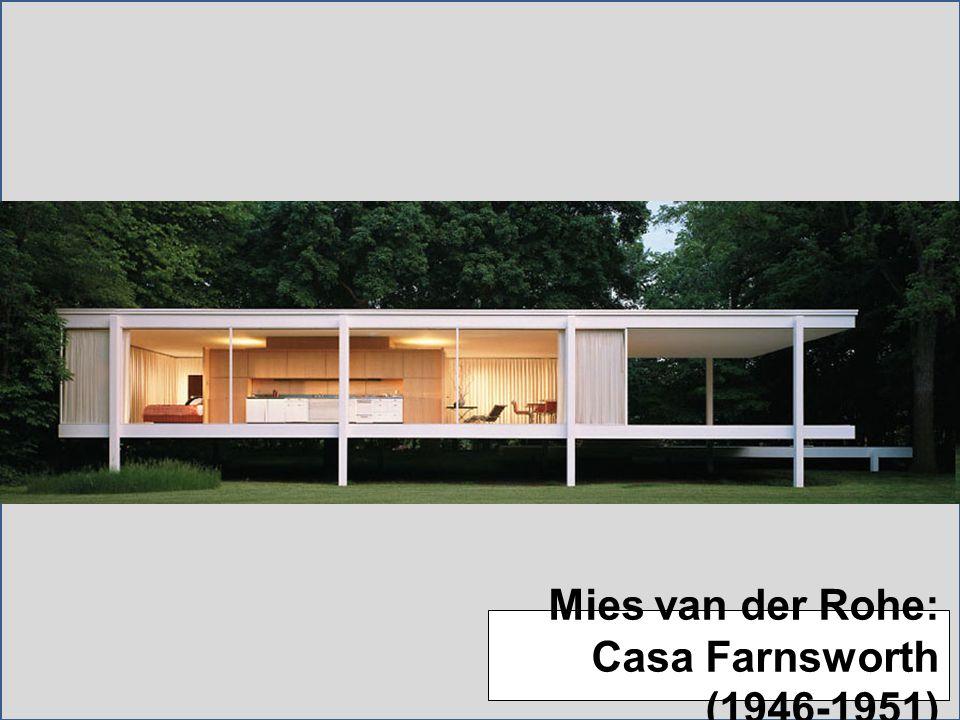Mies van der Rohe: Casa Farnsworth (1946-1951)