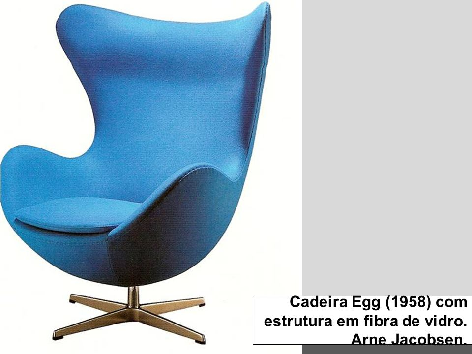 Cadeira Egg (1958) com estrutura em fibra de vidro. Arne Jacobsen.