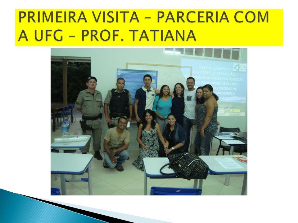 PRIMEIRA VISITA – PARCERIA COM A UFG – PROF. TATIANA